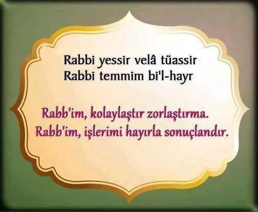 Rabbi yessir vela tuassir rabbi temmim bil hayr ne için okunur